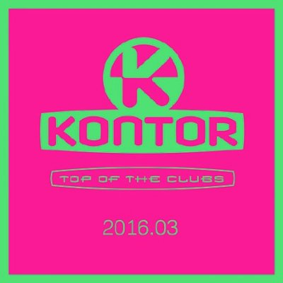 Kontor Top of the Clubs 2016.03 (2016)