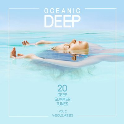 Oceanic Deep: 20 Deep Summer Tunes Vol.2 (2016)