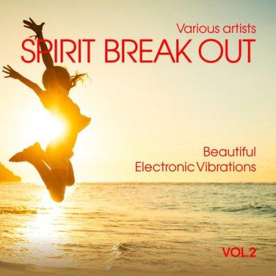 Spirit Break out: Beautiful Electronic Vibrations Vol.2 (2016)