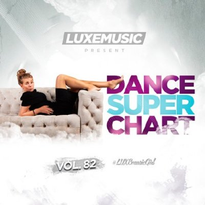 LUXEmusic - Dance Super Chart Vol.82 (2016)