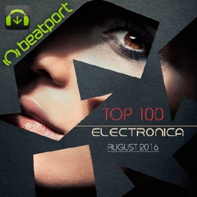 Beatport Top 100 Electronica August 2016 (2016)