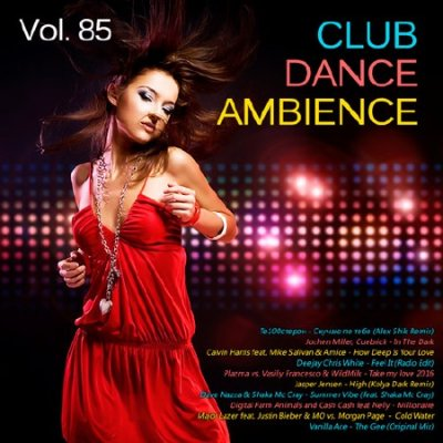 Club Dance Ambience Vol.85 (2016)