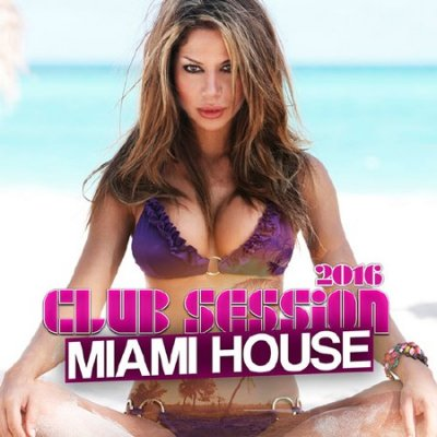 Club Session Miami House (2016)