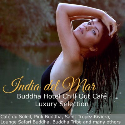 India del Mar: Buddha Hotel Chill Out Cafe Luxury Selection (2016)