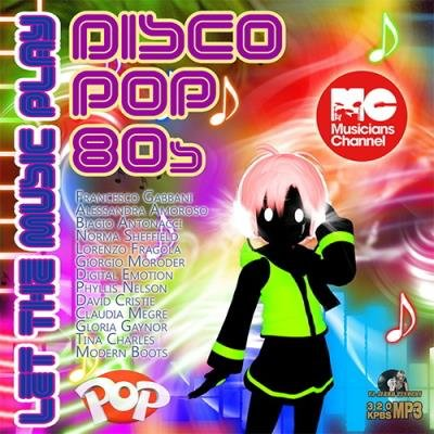 Let The Music Play: Disco-Pop 80s (2016)