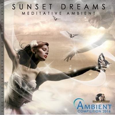 Sunset Dreams: Meditative Ambient (2016)