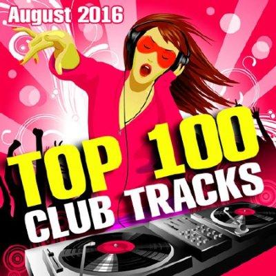 Top 100 Club Tracks (August 2016) (2016)