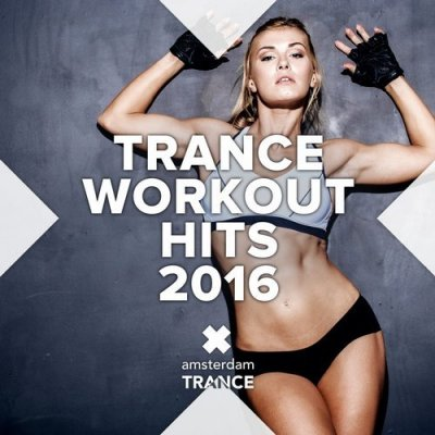 Trance Workout Hits 2016 (2016)