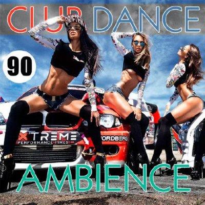 Club Dance Ambience Vol.90 (2016)