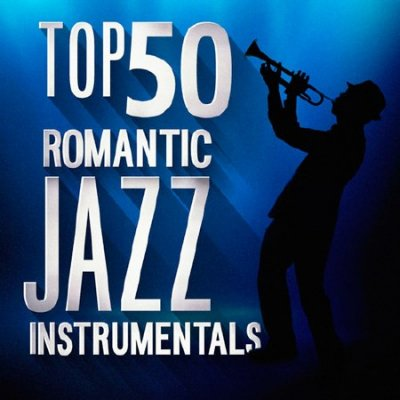 Top 50 Romantic Jazz Instrumentals (2016)