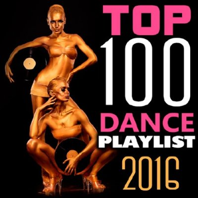Top 100 Dance Playlist 2016 (2016)