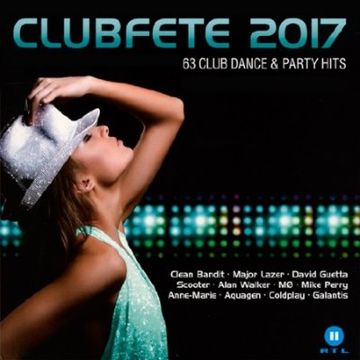 Clubfete 2017 - 63 Club Dance & Party Hits (2016)