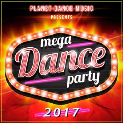 Mega Dance Party 2017 (2016)