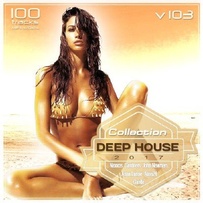 Deep House Collection Vol. 103 (2017)
