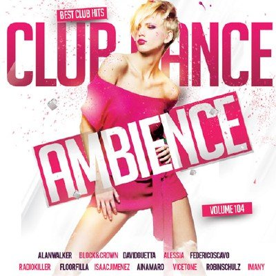Club Dance Ambience Vol.104 (2017)