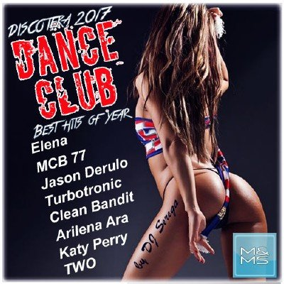 Discoteka Dance Club. Best Hits of Year (2017)