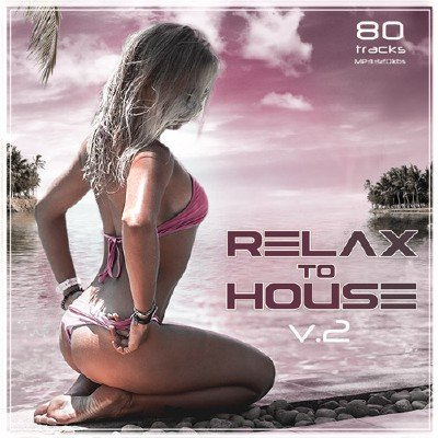 Relax to House Vol.2 (2017)