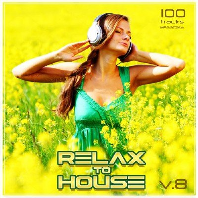 Relax to House Vol.8 (2017)