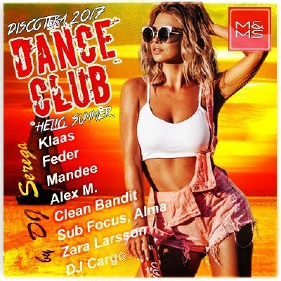скачать альбом Discoteka 2017 Dance Club. Hello Summer! (2017)