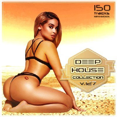 Deep House Collection Vol.127 (2017)