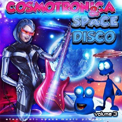 Cosmotronica & Space Disco Vol.3 (2017)