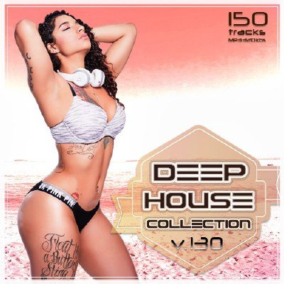 Deep House Collection Vol.130 (2017)