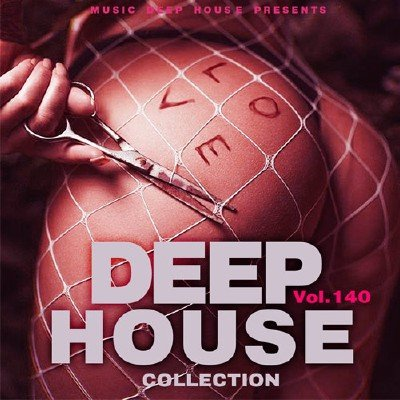 Deep House Collection Vol.140 (2017)