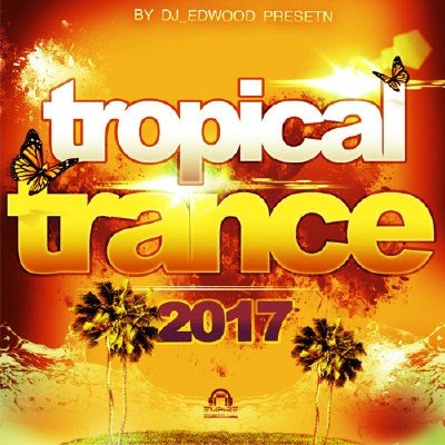 Tropical Trance (2017)