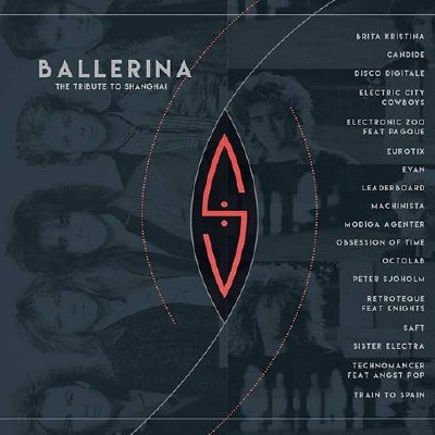 Ballerina - The Tribute To Shanghai (2017)
