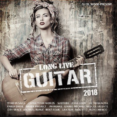 Long Live Guitar (2018)