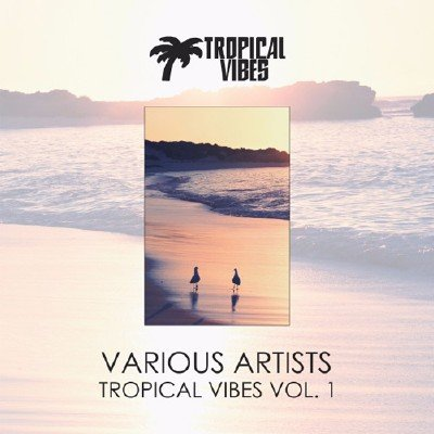 Tropical Vibes vol.1 (2018)