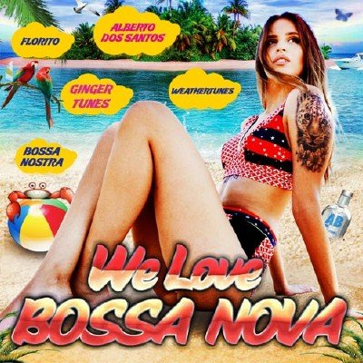 We Love Bossa Nova (2018)
