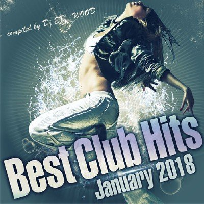 Best Club Hits. January 2018 (2018)
