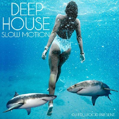 Deep House - Slow Motion (2018)