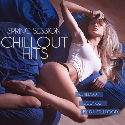 Chillout Hits - Spring Session (2018)