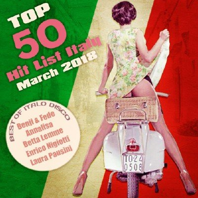 Top 50 Hit List Italy. March (2018)
