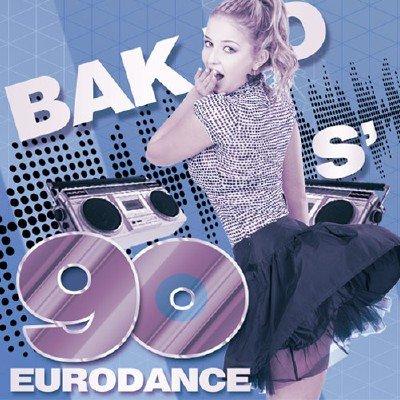 Bak To 90 s' Eurodance (2018)