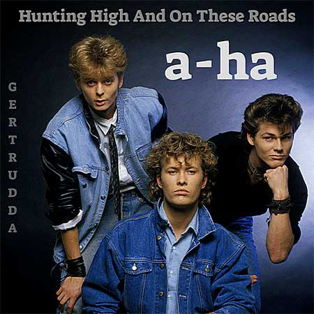 A-ha - Hunting High and On These Roads (2018)