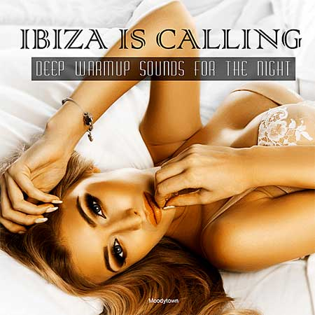 Ibiza Is Calling: Deep Warmup Sounds For The Night (2019)