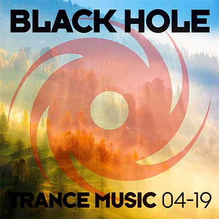 Black Hole Trance Music [04-19] (2019)
