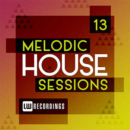 Melodic House Sessions Vol.13 (2019)