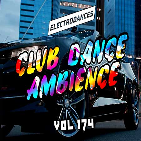 Club Dance Ambience Vol.174 (2019)