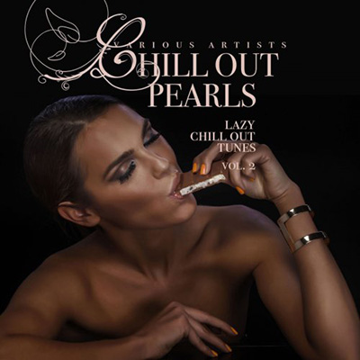 Chill Out Pearls Vol. 2 [Lazy Chill Out Tunes] (2019)
