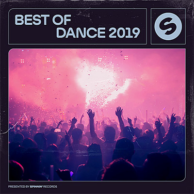 Best Of Dance [Presented by Spinnin' Records] (2019)
