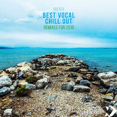 Best Vocal Chill Out Remixes for (2019)