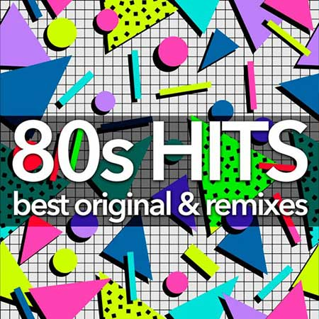 80s Hits: Best Original & Remixes Collection (2019)