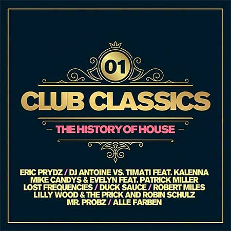 Club Classics: The History Of House Vol.01 (2019)