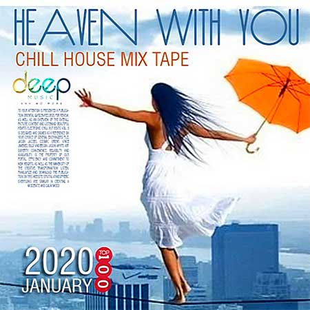 Heaven With You: Chill House Mixtape (2020)
