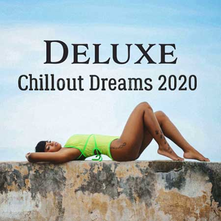Deluxe Chillout Dreams (2020)