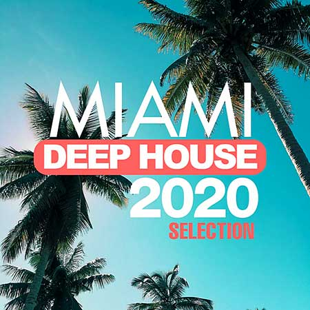 Miami Deep House 2020 Selection (2020)